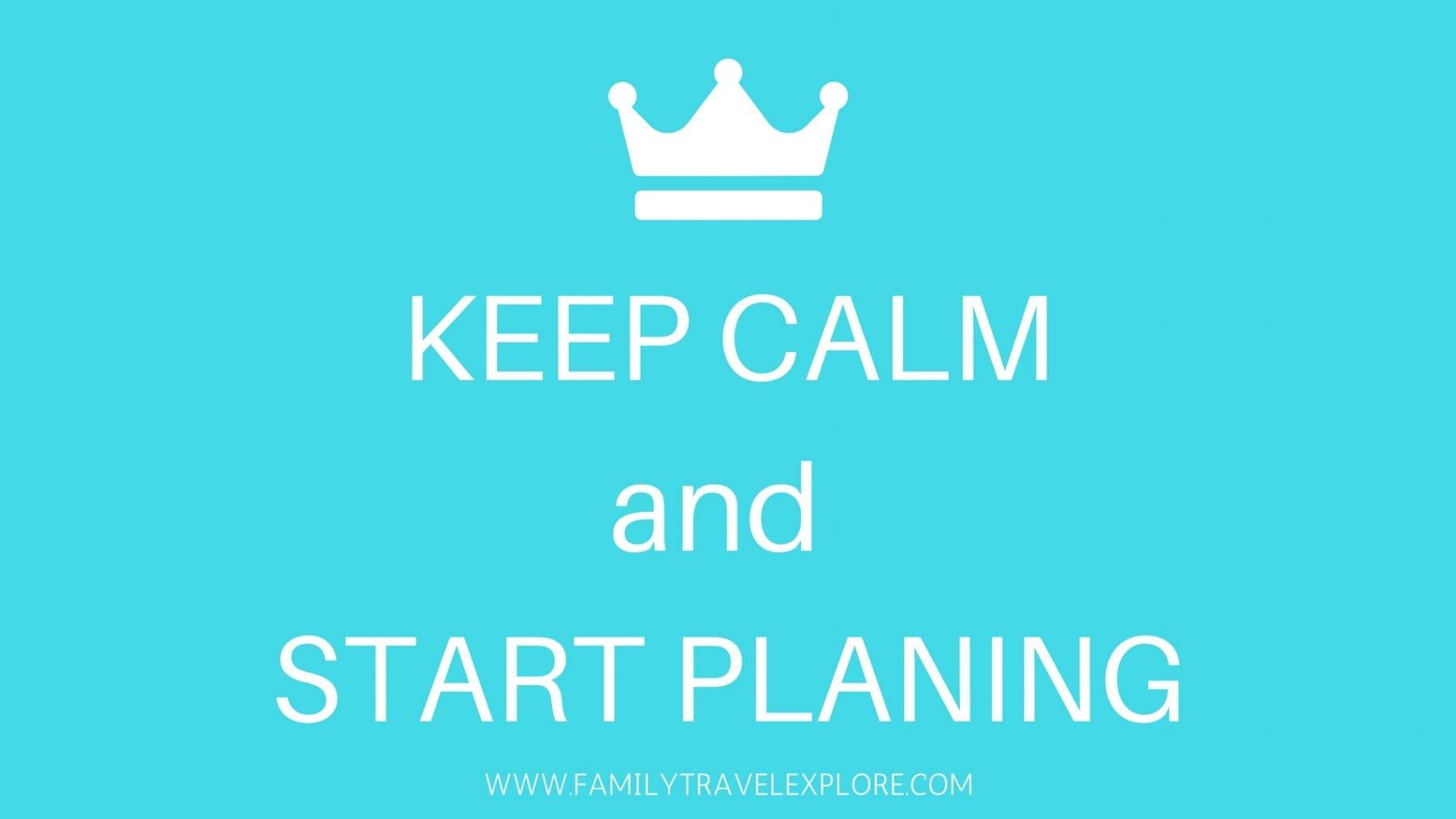 Keep Calm Start Planning Travel Explore